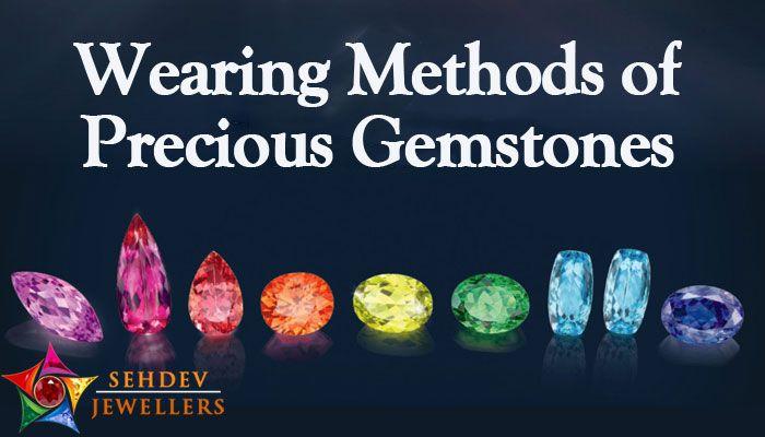 Wearing Methods of Precious Gemstones