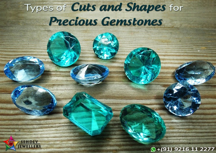 Types Of Cuts and Shapes For Precious Gemstones