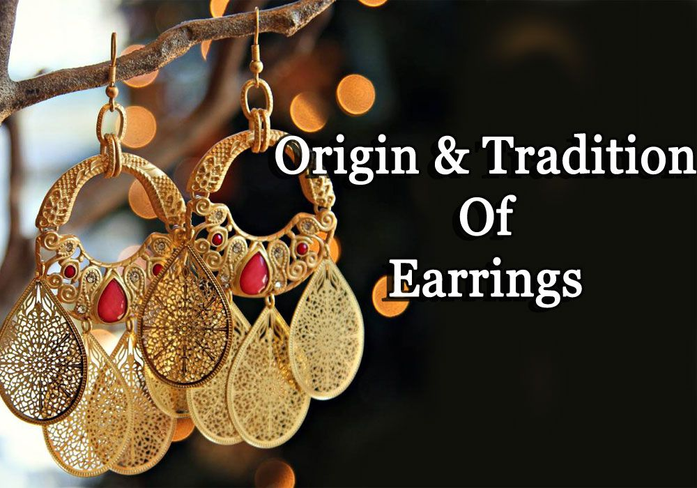 Origin and Traditions of Earrings