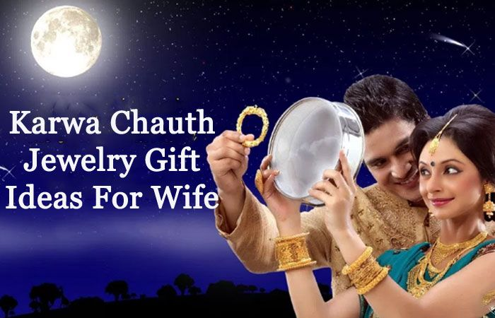 Karwa Chauth Jewelry Gift Ideas ForWife
