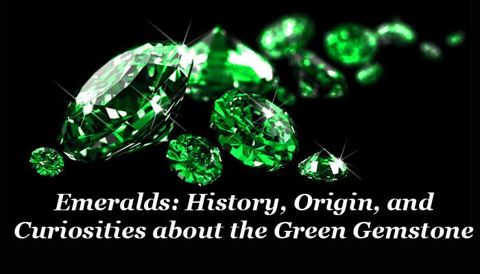 Emeralds History, Origin, and Curiosities about the Green Gemstone