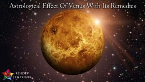 Astrological Effect Of Venus With Its Remedies - Sehdev