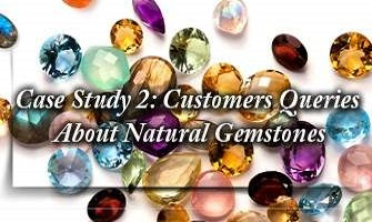 Case Study 2 - Customers Queries About Natural Gemstones