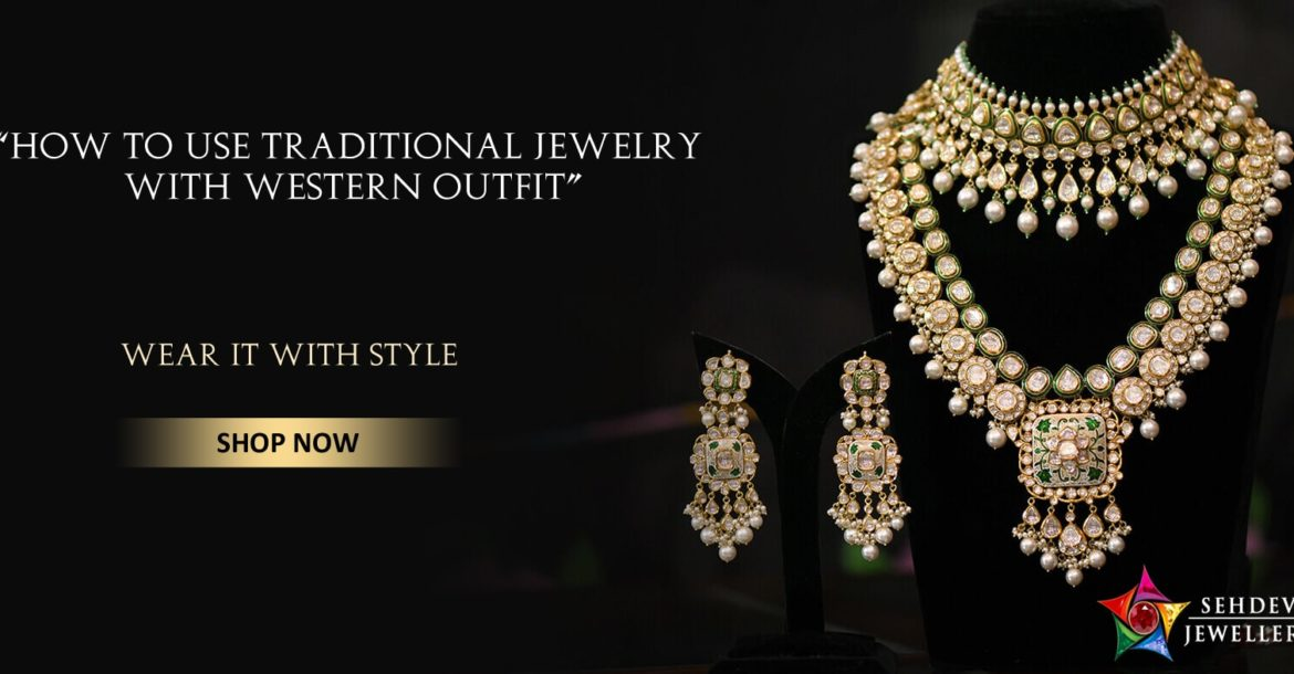 How to use traditional jewellery with western outfit