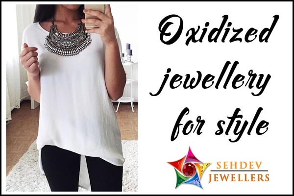 Oxidized jewellery for style